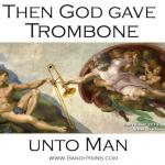 God Creates the Trombone